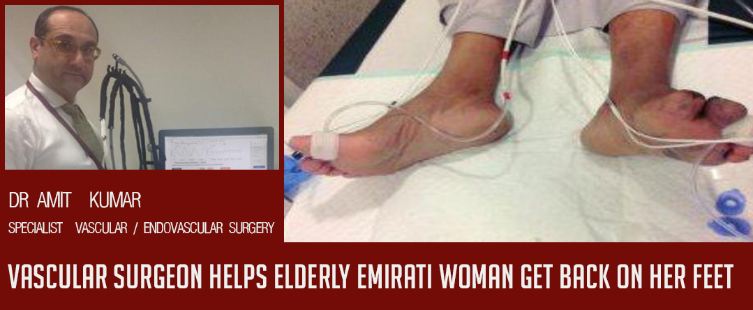 Vascular surgeon (Dr. Amit Kumar) helps elderly Emirati woman get back on her feet